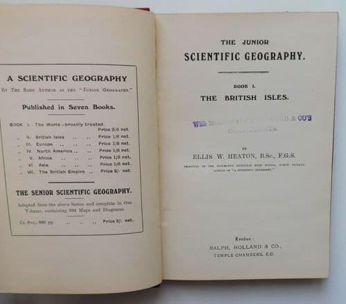 Junior Scientific Geography school text book 1910 British Isles Ellis W Heaton